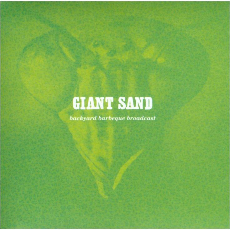 Giant Sand - Backyard Bbq Broadcast (25th Anniversary Edition) (CD)
