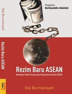 Rezim Baru ASEAN: Memahami Rantai Pasokan dan Masyarakat Ekonomi ASEAN | insistpress