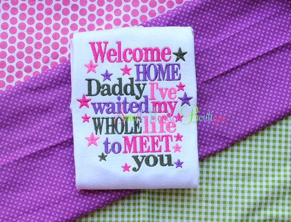Welcome Home Daddy Embroidered Shirt I Waited by smallwonders00