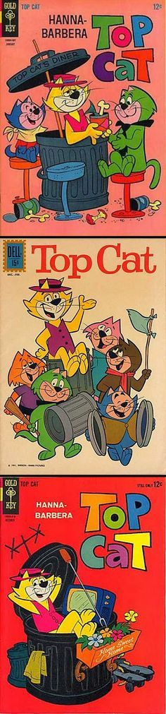 Top Cat — a Hanna-Barbera prime time animated television series which ran from September 27, 1961 to April 18, 1962 for a run of 30 episodes on the ABC network.