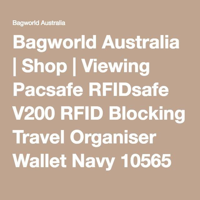Bagworld Australia | Shop | Viewing Pacsafe RFIDsafe V200 RFID Blocking Travel Organiser Wallet Navy 10565