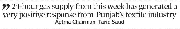 Punjabs textile industry hails 24-hour gas supply - The Express Tribune