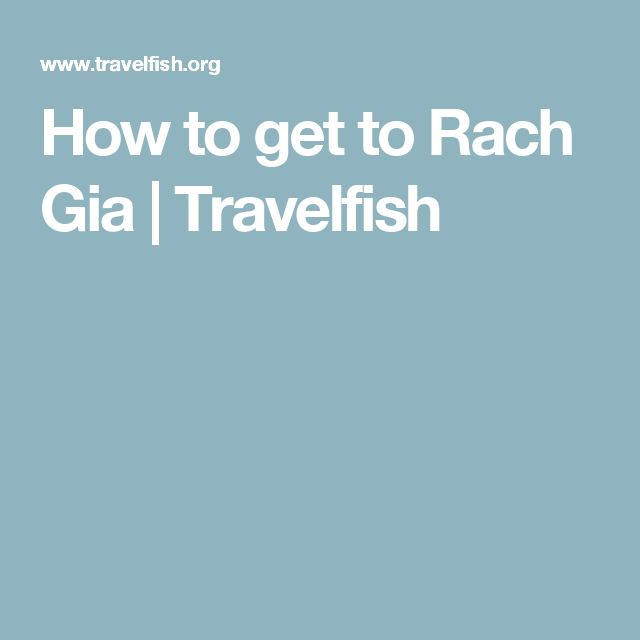 How to get to Rach Gia | Travelfish