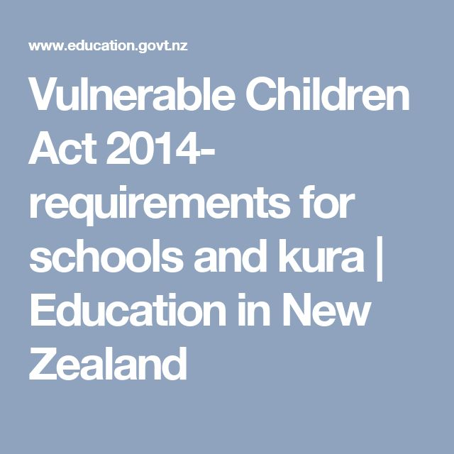Vulnerable Children Act 2014- requirements for schools and kura | Education in New Zealand