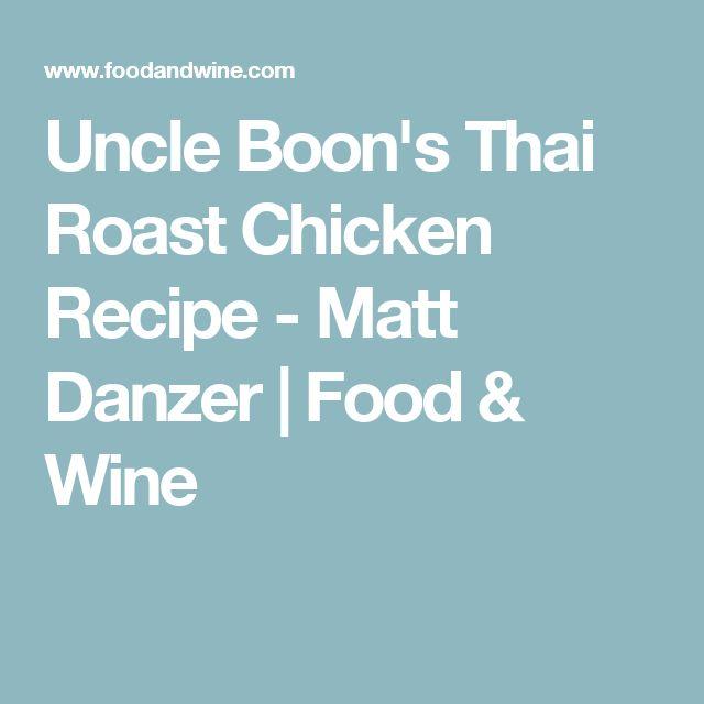 Uncle Boon's Thai Roast Chicken Recipe - Matt Danzer | Food & Wine