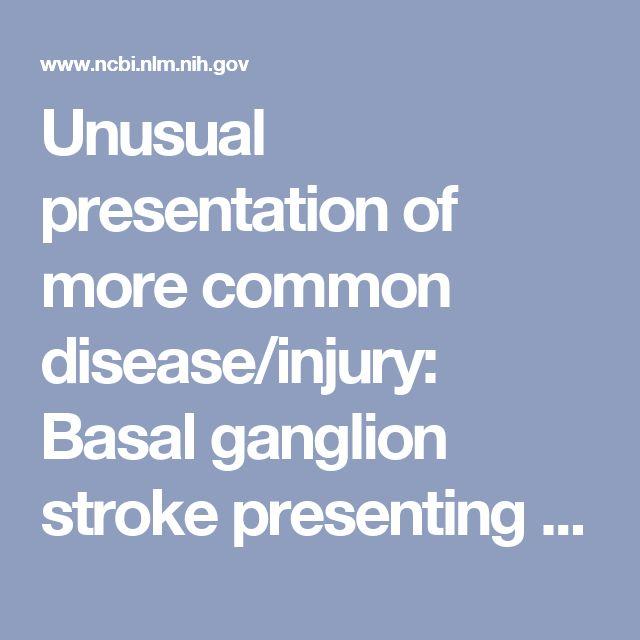 Unusual presentation of more common disease/injury: Basal ganglion stroke presenting as subtle behavioural change
