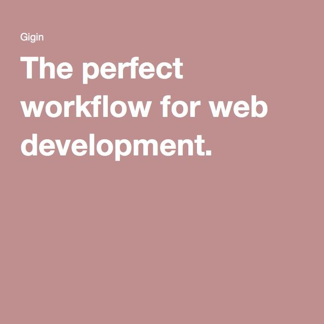 #blog, #blog,The perfect #workflow for #web development.