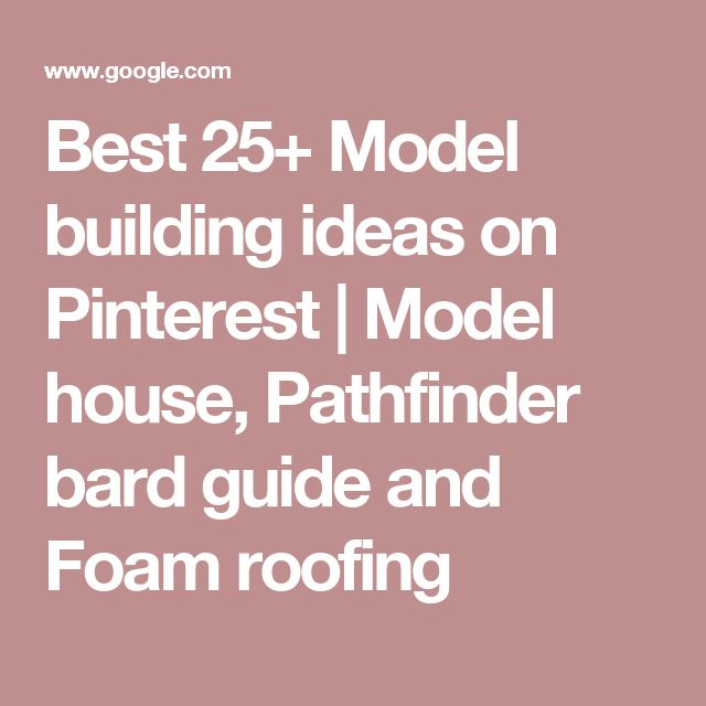 Best 25+ Model building ideas on Pinterest | Model house, Pathfinder bard guide and Foam roofing