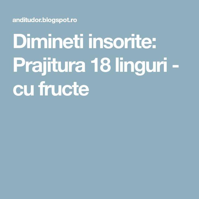 Dimineti insorite: Prajitura 18 linguri - cu fructe