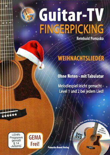 Guitar-TV: Fingerpicking - Weihnachtslieder (mit DVD): Melodiespiel leicht gemacht, Level 1 und 2 bei jedem Lied! Ohne Noten - mit Tabulatur von Reinhold Pomaska http://www.amazon.de/dp/394330485X/ref=cm_sw_r_pi_dp_Eduzub0W22CHK