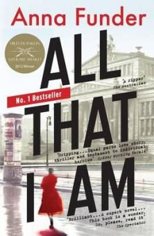 All That I Am by Anna Funder. Read it ***** Based on real people & events.Ruth Becker defiant & cantankerous is living out her days in Sydney in uneasy peace with past ghosts. Another lifetime away in 1939 the world is going to war. Ernst Toller sits in a New York hotel settling up his life's account. When his story arrives at Ruth's door, she's back among those who predicted the Nazis brutality & gave everything to stop them.