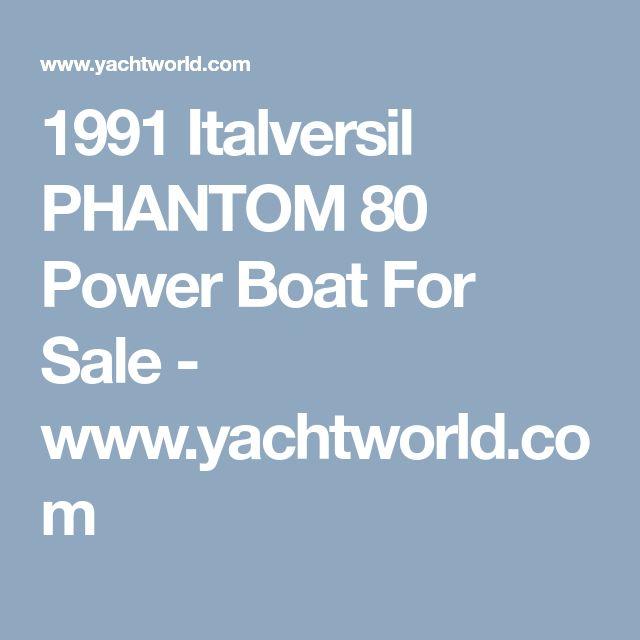 1991 Italversil PHANTOM 80 Power Boat For Sale - www.yachtworld.com