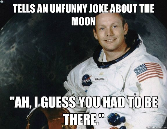 Awesome Armstrong: Moon Jokes, Funny Junk, Neil Armstrong, Funny Pictures, Funny Gifs, Funny Jokes, Funny Honey, Awesome Armstrong, Even Cutefunni