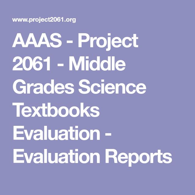 AAAS - Project 2061 - Middle Grades Science Textbooks Evaluation - Evaluation Reports