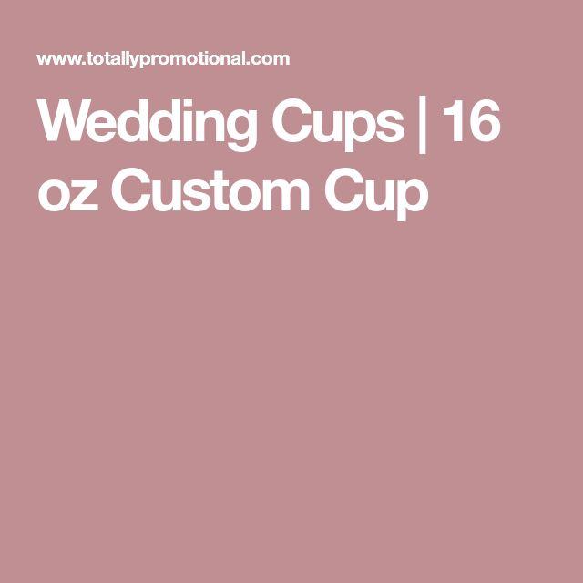 Wedding Cups   16 oz Custom Cup