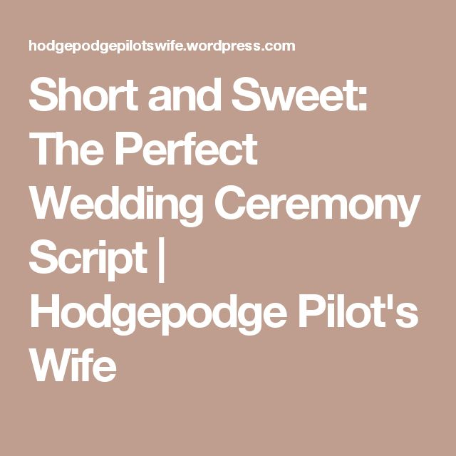 Sample Wedding Ceremony Scripts: Short And Sweet: The Perfect Wedding Ceremony Script
