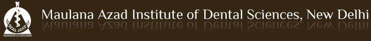 Maulana Azad Institute of Dental Sciences, New Delhi : Junior Resident  Last Date : 13th April, 2015