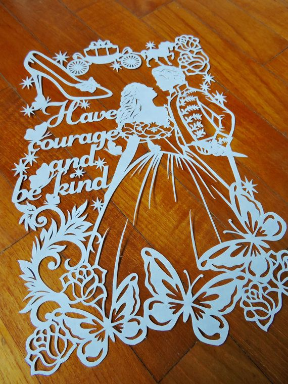 Cinderella Papercut Have Courage and Be от thedaydreamprincess