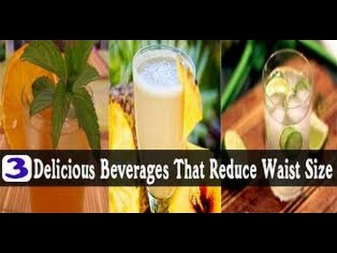 3 Delicious Beverages That Reduce Waist SizeWaist Exercises How to Reduc...