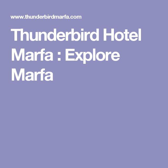 Thunderbird Hotel Marfa : Explore Marfa