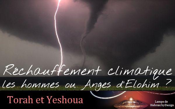 Réchauffement climatique les hommes ou les Anges d'Elohim ? - Ephraïm et Juda en Yeshoua