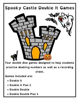 Spooky Tower Double It Math Games  Four double dice games designed to help students practice doubling numbers.  Games included are: • Double It • Double It Plus 1 • Double Double • Double Double Plus 1