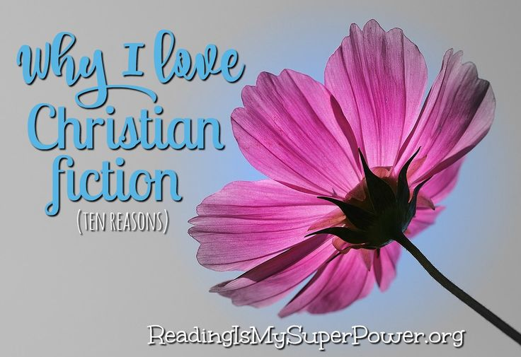 Why I love Christian fiction