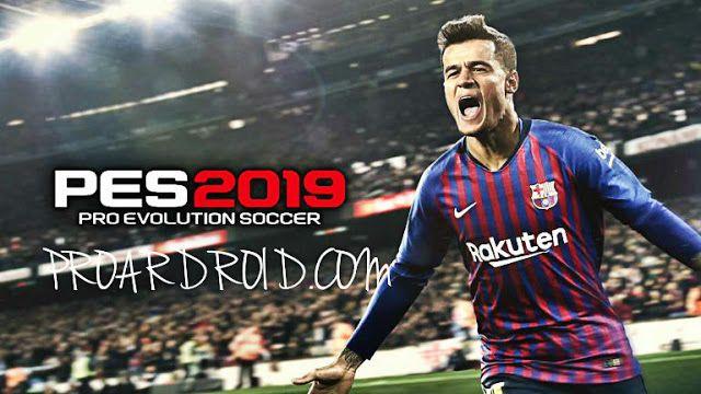 تحميل لعبة كرة القدم الشهيرة النسخة الجديدة Pro Evolution Soccer 2019 النسخة الكاملة للاندرويد باخر تحديث حصريااا Pro Evolution Soccer Evolution Soccer Soccer