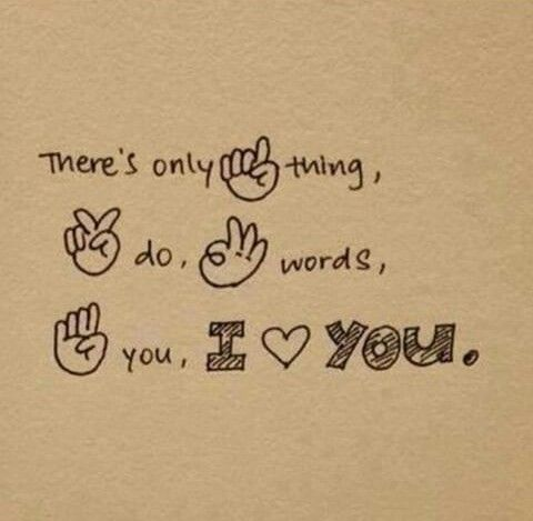 There's only one thing to do, three words for you, I ♡ YOU