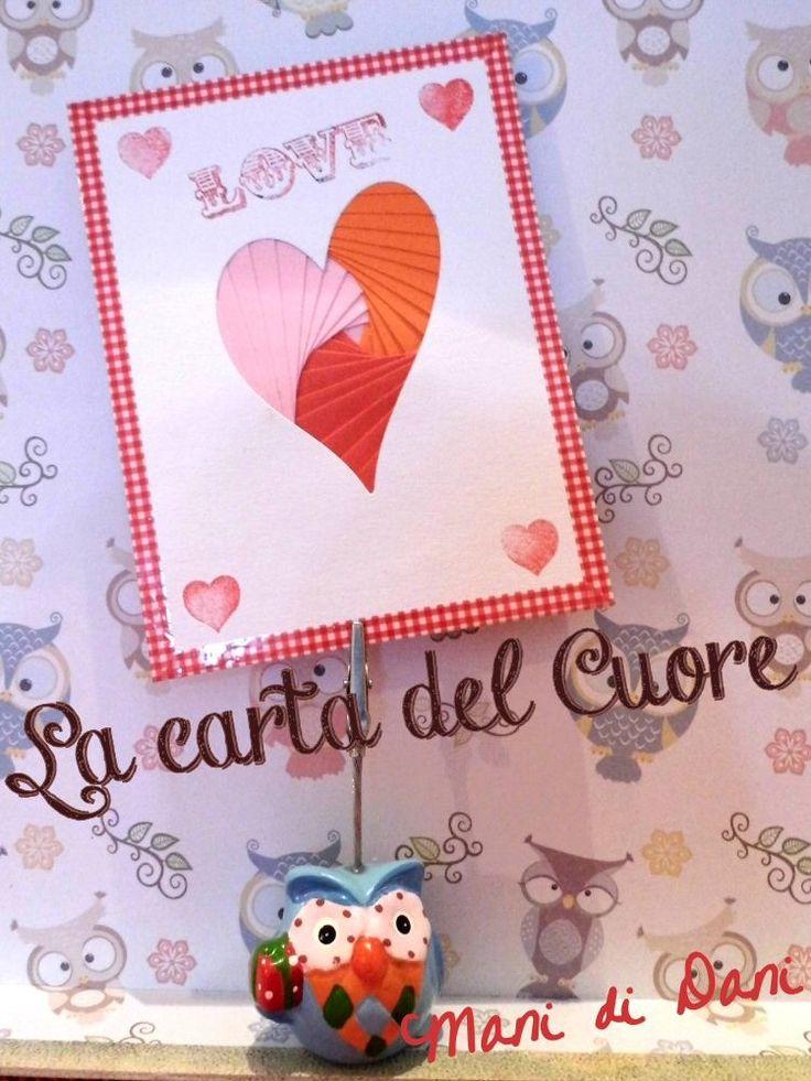 La Carta del Cuore: Card di San Valentino creata con la tecnica dell'Iris Folding. #handmadevalentine #thecreativefactory