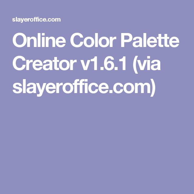 Online Color Palette Creator V1.6.1 (via Slayeroffice.com)