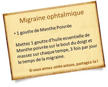 migraine ophtalmique menthe poivrée. Aussi huile essentielle de lavande.