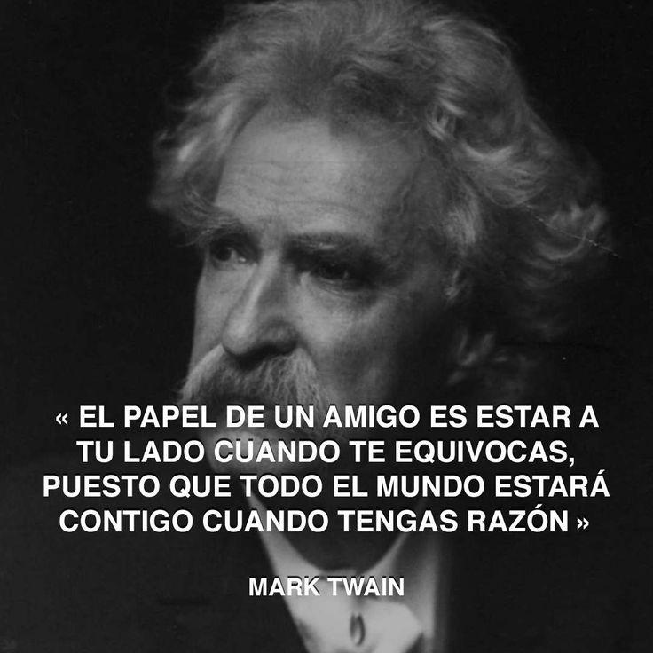 « El papel de un amigo es estar a tu lado cuando te equivocas, puesto que todo el mundo estará contigo cuando tengas razón » Mark Twain #marktwain #papel #amigo http://www.pandabuzz.com/es/cita-del-dia/mark-twain-papel-amigo-error-razón