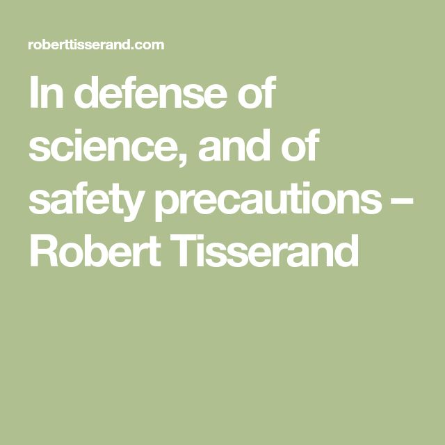 In defense of science, and of safety precautions – Robert Tisserand