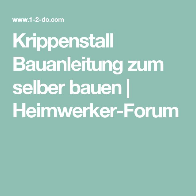 Krippenstall Bauanleitung zum selber bauen | Heimwerker-Forum