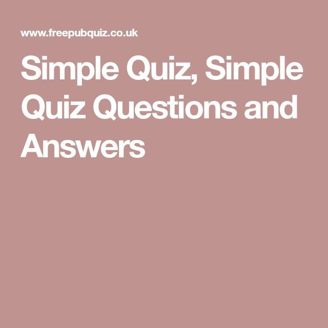 Simple Quiz, Simple Quiz Questions and Answers