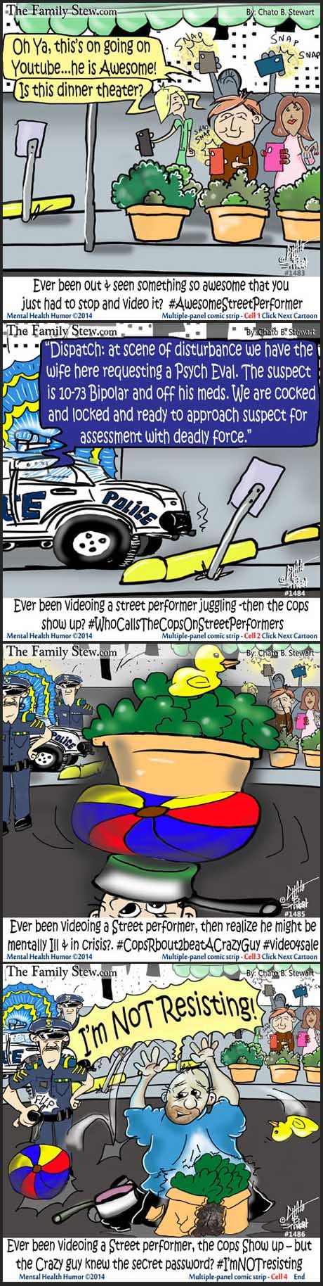 What Three Words Need to be Rehearsed to Say to a Police Officer During a Mental Health Crisis  Cartoon#1489  Mental Health Humor by Chato Stewart  The Family Stew http://blogs.psychcentral.com/humor/2014/10/police-mental-health-crisis-5/