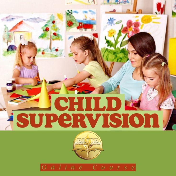 Online Course Alert! Child Supervision This course teaches