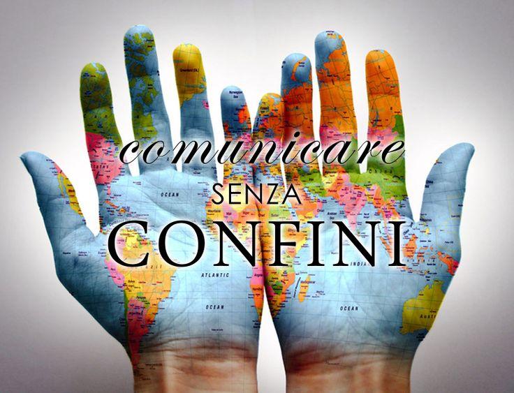 Comunicare senza confini. E' fantastico parlare più lingue.