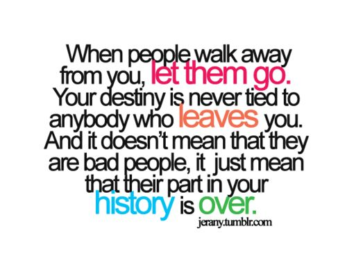 When People Can Walk Away From You, Let Them Walk! ~ Each Others Keeper