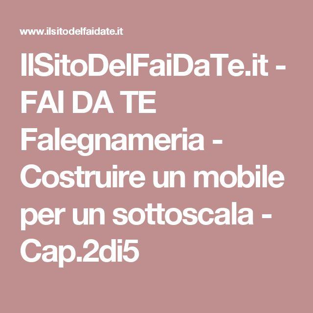 IlSitoDelFaiDaTe.it - FAI DA TE Falegnameria - Costruire un mobile per un sottoscala - Cap.2di5
