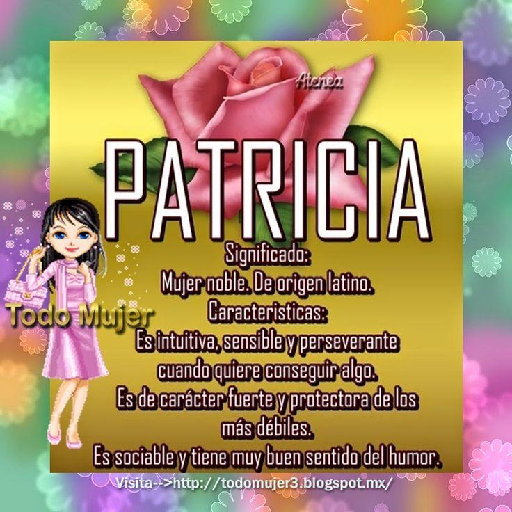 Todo Mujer: SIGNIFICADO DE PATRICIA