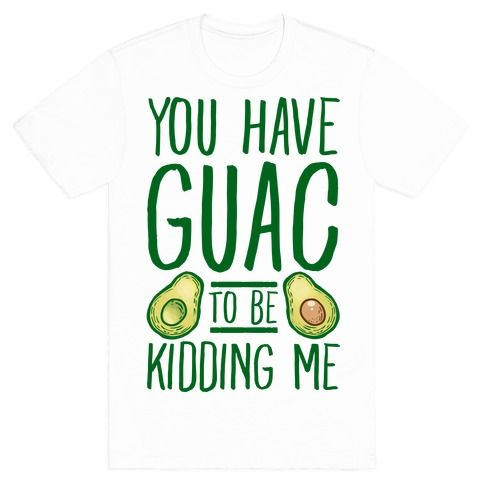 Avocadon't talke to me if you don't like tacos. You've just guac to be kidding me. Yes it is extra but do you think I care
