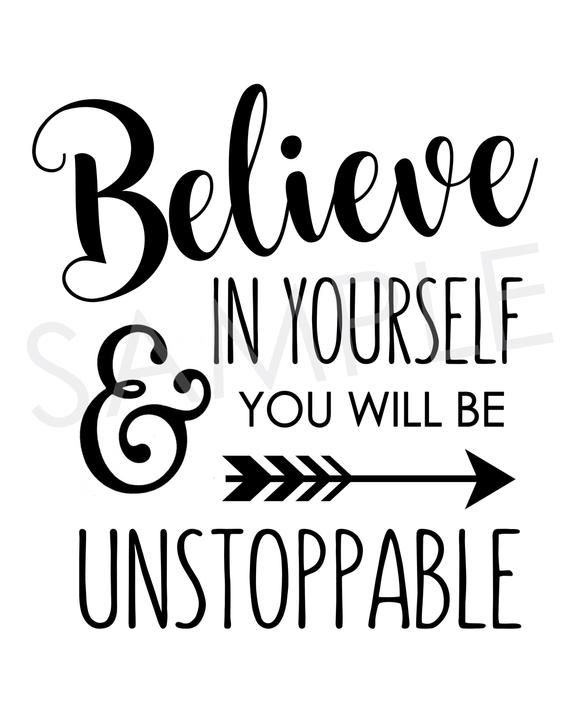 Believe In Yourself And You Will Be Unstoppable Printable Etsy Printable Inspirational Quotes Printable Inspirational Signs Believe In Yourself Quotes