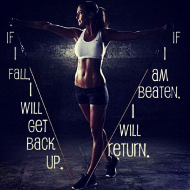 If I fall, I will get back up. If I am beaten, I will return. #NoExcuses #FitnessMotivation