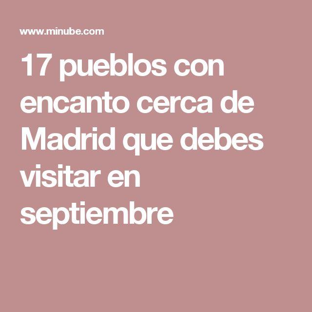 17 pueblos con encanto cerca de Madrid que debes visitar en septiembre