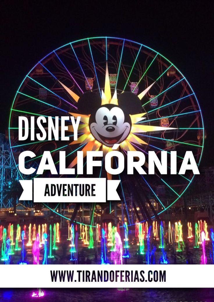 Detalhes do parque Disney California Adventure, localizado em Anahein.