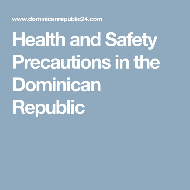 Health and Safety Precautions in the Dominican Republic