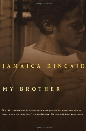 My Brother by Jamaica Kincaid, http://www.amazon.com/dp/0374525625/ref=cm_sw_r_pi_dp_tTRYpb1YXNFXTProfessora Reading, Brother Tony, Worth Reading, Book Craze, Kincaid Brutal, Book Worth, Reading Buckets, Families Face, Jamaica Kincaid