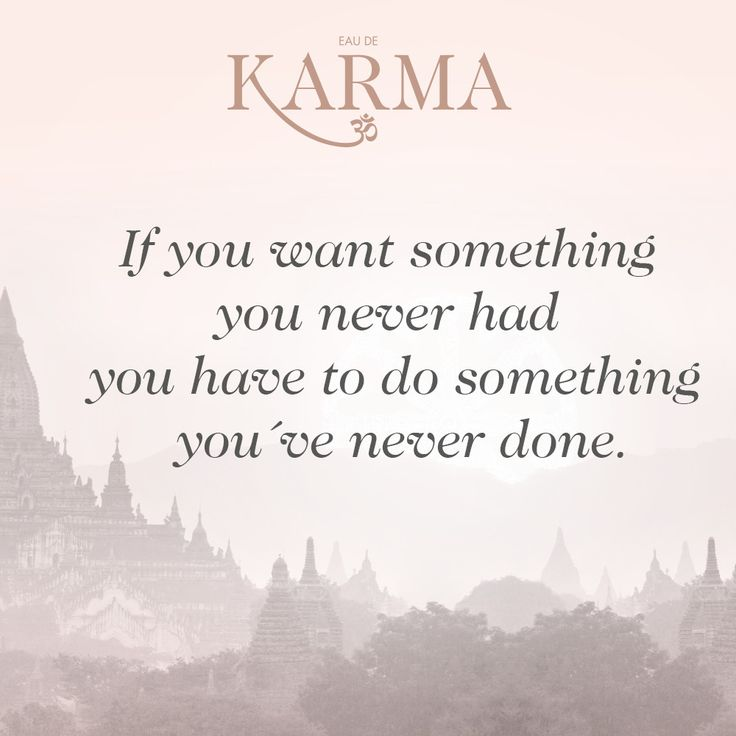 #inspirational #quotes #goodkarma If you want something you never had you have to do something you´ve never done.